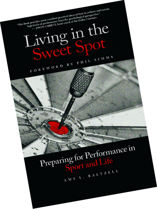 Living in the Sweet Spot: Preparing for Performance in Sport and Life